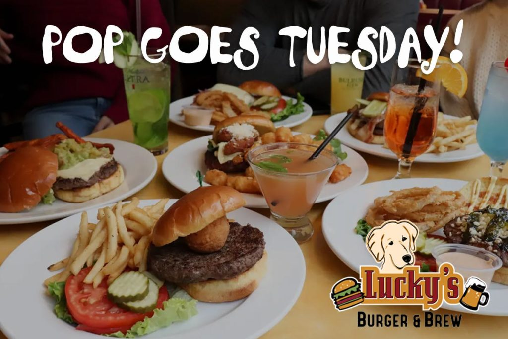 POP Goes Tuesday – Lucky's Burger & Brew